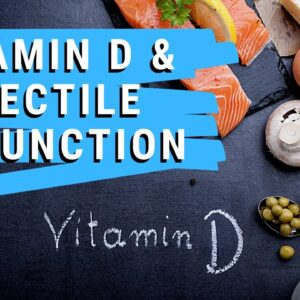 Vitamin D and Erectile Dysfunction | Learn about role of vitamin D in COVID 19 and ED