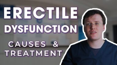 Do YOU have Erectile Dysfunction ? | Why it Happens and How to Fix it