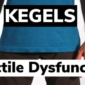 Kegel Exercises for Erectile Dysfunction - Physiotherapy Guide
