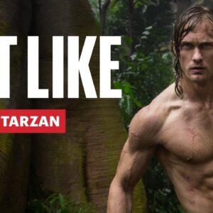 Everything Alexander Skarsgård Ate To Get Shredded for Tarzan | Eat Like a Celebrity | Men's Health